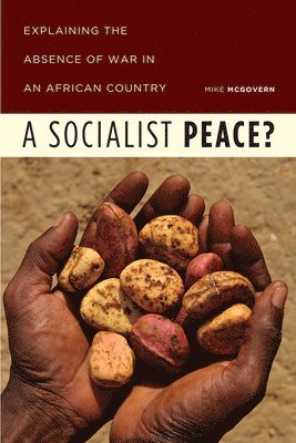 bokomslag A Socialist Peace?: Explaining the Absence of War in an African Country