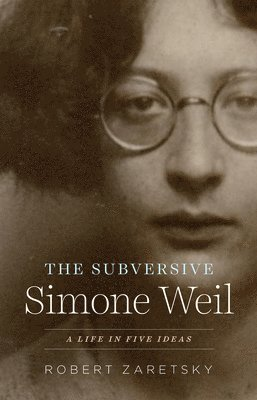 The Subversive Simone Weil 1