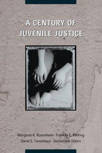 bokomslag A Century of Juvenile Justice