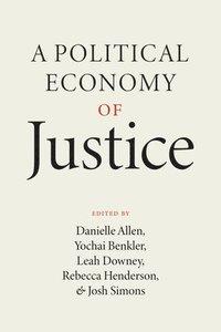 bokomslag A Political Economy of Justice