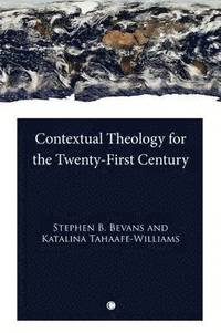 bokomslag Contextual Theology for the Twenty-First Century