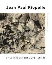bokomslag Jean Paul Riopelle et le Mouvement Automatiste