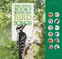 bokomslag The Little Book of Woodland Bird Songs