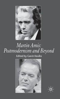 bokomslag Martin Amis: Postmodernism and Beyond