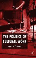 bokomslag The Politics of Cultural Work