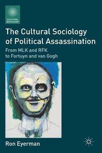 bokomslag The Cultural Sociology of Political Assassination