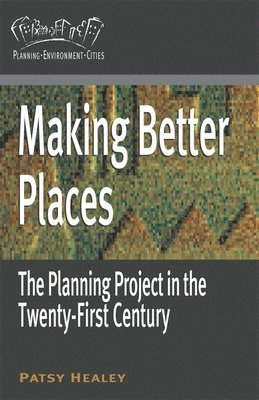 bokomslag Making better places - the planning project in the twenty-first century