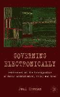 bokomslag Governing Electronically: E-Government and the Reconfiguration of Public Administration, Policy and Power