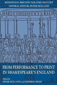 bokomslag From Performance to Print in Shakespeare's England