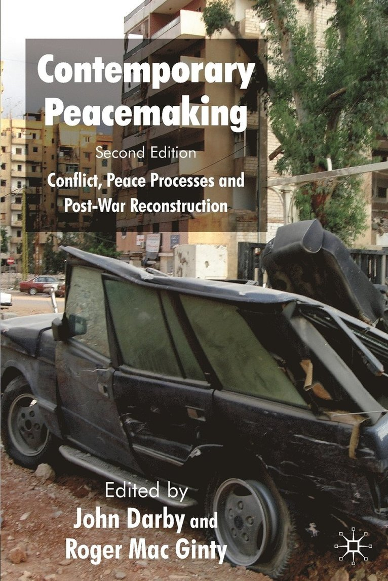 Contemporary Peacemaking: Conflict, Peace Processes and Post-War Reconstruction 1