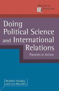 bokomslag Doing political science and international relations - theories in action