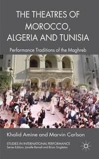 bokomslag The Theatres of Morocco, Algeria and Tunisia