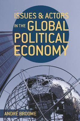bokomslag Issues and Actors in the Global Political Economy