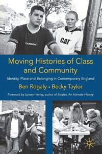 bokomslag Moving histories of class and community - identity, place and belonging in