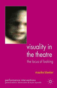bokomslag Visuality in the Theatre: The Locus of Looking