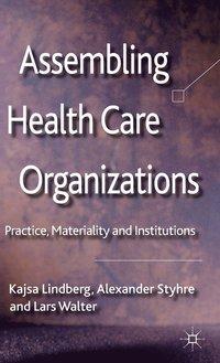 bokomslag Assembling Health Care Organizations