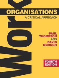 bokomslag Work Organisations: A Critical Approach