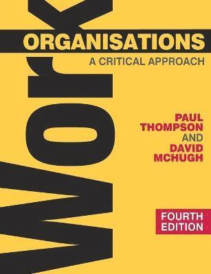 bokomslag Work Organisations: A Critical Approach
