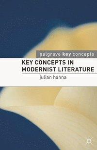 bokomslag Key Concepts in Modernist Literature