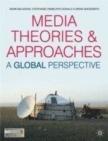 bokomslag Media Theories and Approaches: A Global Perspective