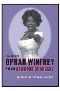 bokomslag Oprah Winfrey and the Glamour of Misery