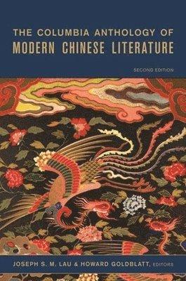 bokomslag The Columbia Anthology of Modern Chinese Literature
