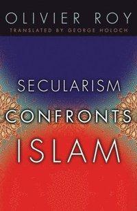 bokomslag Secularism Confronts Islam