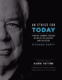 An Ethics for Today: Finding Common Ground Between Philosophy and Religion