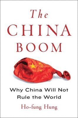 bokomslag China boom - why china will not rule the world