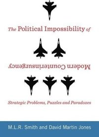 bokomslag The Political Impossibility of Modern Counterinsurgency