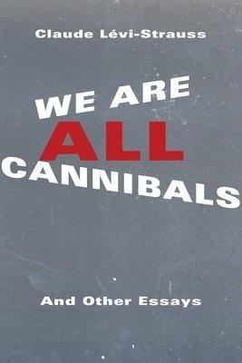 bokomslag We Are All Cannibals