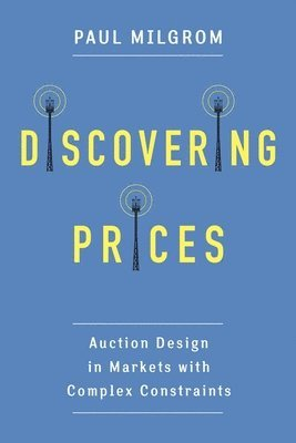 bokomslag Discovering prices - auction design in markets with complex constraints