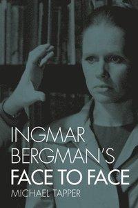 bokomslag Ingmar Bergman's Face to Face