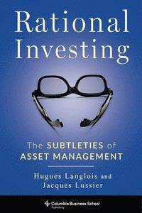 bokomslag Rational Investing: The Subtleties of Asset Management
