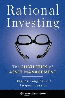 bokomslag Rational investing - the subtleties of asset management