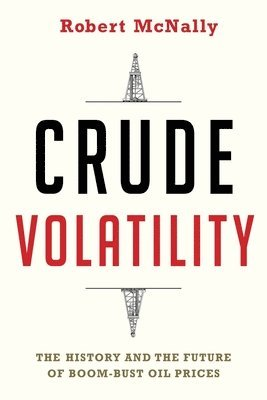 bokomslag Crude volatility - the history and the future of boom-bust oil prices