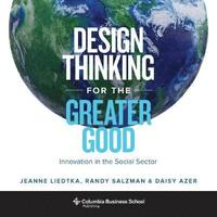 bokomslag Design thinking for the greater good - innovation in the social sector