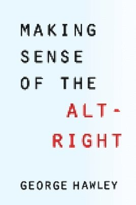 bokomslag Making Sense of the Alt-Right