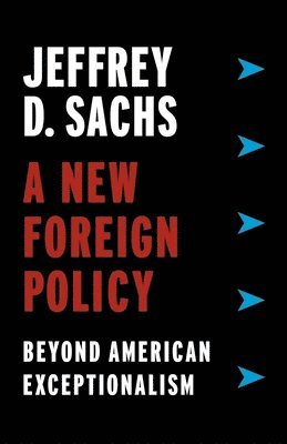 bokomslag A New Foreign Policy: Beyond American Exceptionalism
