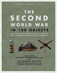bokomslag The Second World War in 100 Objects