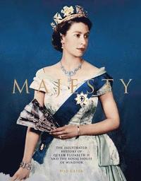 bokomslag Majesty: Elizabeth II and the Royal House of Windsor