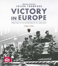 bokomslag Victory in Europe: From D-Day to the Destruction of the Third Reich 1944-45