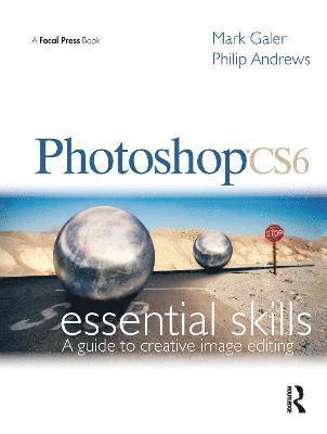 bokomslag Photoshop CS6: Essential Skills