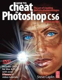 bokomslag How To Cheat In Photoshop CS6 Book/DVD Package