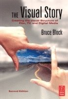 bokomslag The Visual Story: Creating the Visual Structure of Film, TV and Digital Media