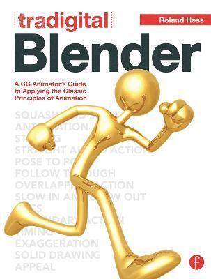 bokomslag Tradigital Blender: A CG Animator's Guide To Applying The Classical Principles Of Animation