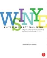 bokomslag White Space is Not Your Enemy: A Beginner's Guide to Communicating Visually Through Graphic, Web & Multimedia Design 2nd Edition