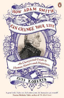 bokomslag How Adam Smith Can Change Your Life: An Unexpected Guide to Human Nature and Happiness