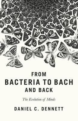 bokomslag From bacteria to bach and back - the evolution of minds