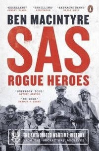 bokomslag SAS: Rogue Heroes - The Authorized Wartime History